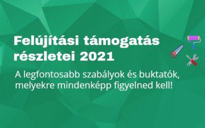 Felújítási támogatás részletei 2021